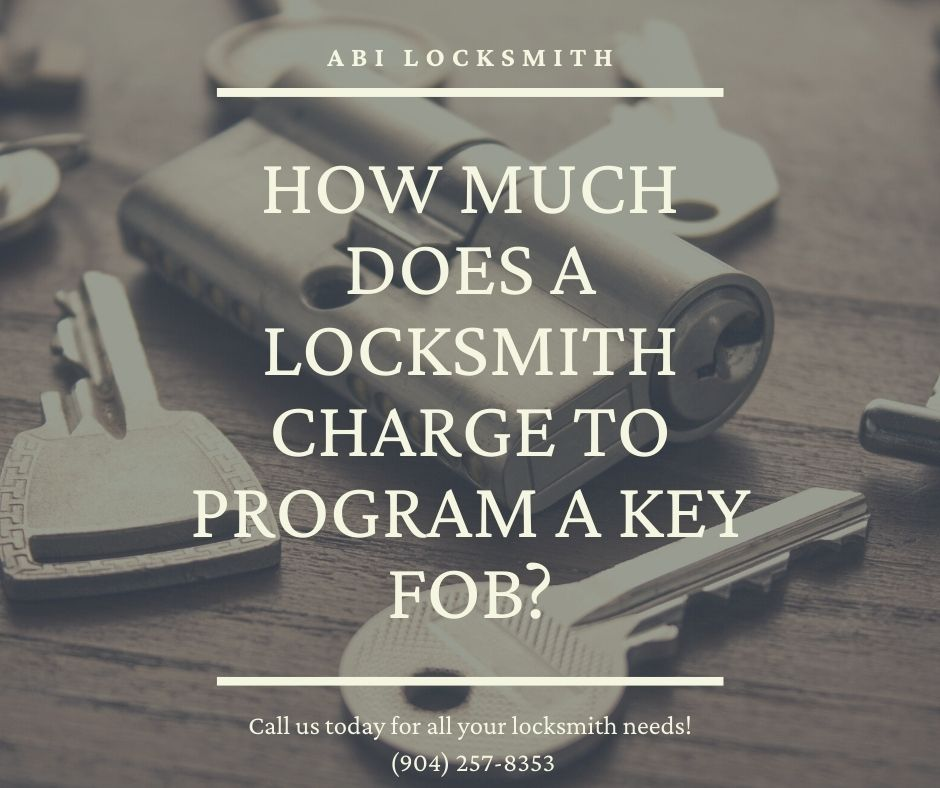 How Much Does A Locksmith Charge To Program A Key Fob